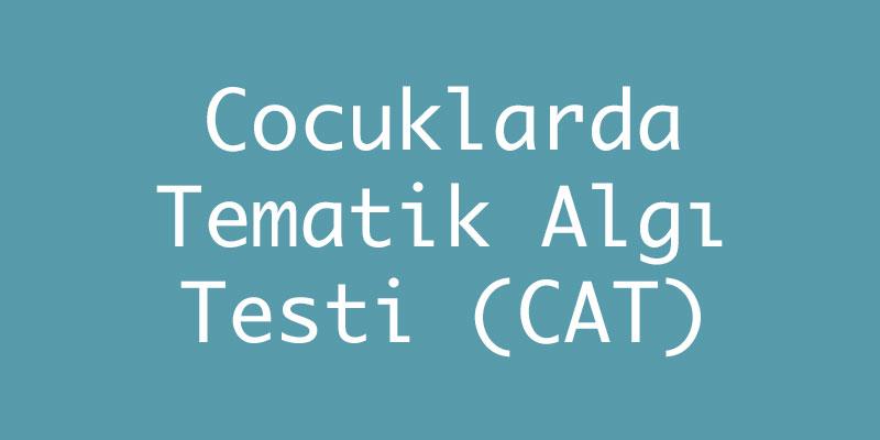 Çocuklarda Tematik Algı Testi (CAT)