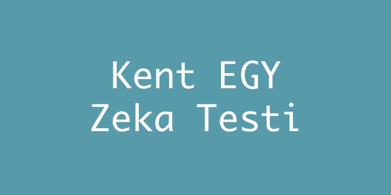 Kent EGY Zeka Testi