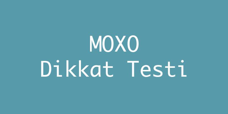 Moxo Dikkat Testi